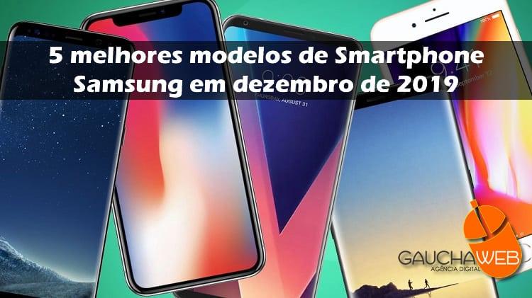 5 melhores smartphone samsung de dezembro de 2019