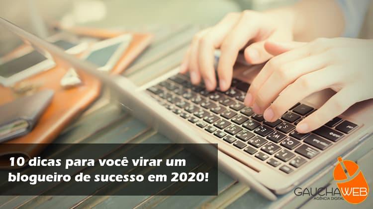 10 dicas para você virar um blogueiro de sucesso em 2020