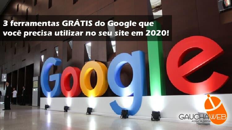 3 ferramentas grátis do google que você precisa utilizar no seu site ou blog em 2020