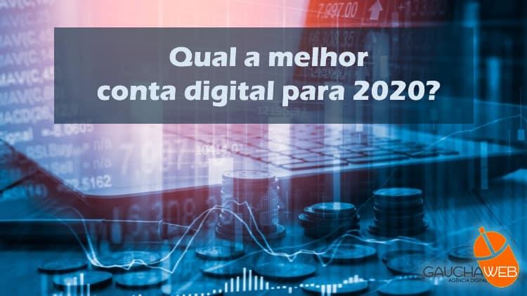 qual a melhor conta digital para 2020 banco digital