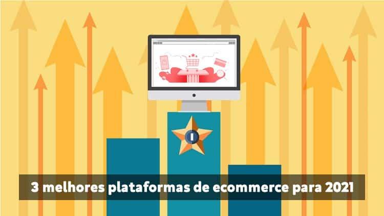 6 melhores plataformas de ecommerce para 2021